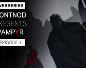 Webseries : DONTNOD Presents Vampyr Episode 3 – Human After All