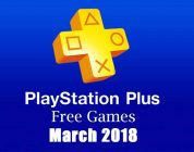 PlayStation Plus Free Games – March 2018