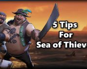 Tips and Tricks – 5 Tips for Sea of Thieves
