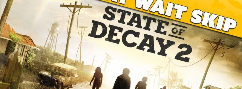 State of Decay 2: Should You… Play? Wait? Skip? – Game Review