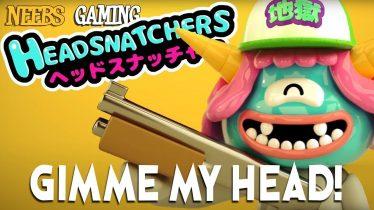 Headsnatchers: Gimme My Head!